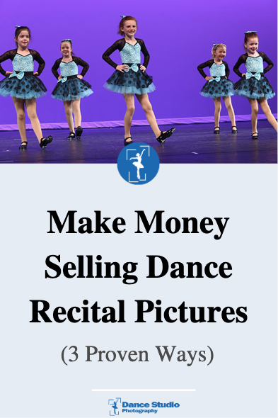 make money selling dance recital pictures